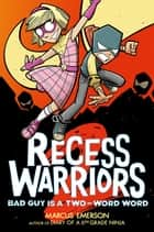 Recess Warriors 2: Bad Guy Is a Two-Word Word eBook by Marcus Emerson, Marcus Emerson