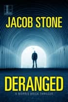 Deranged eBook by Jacob Stone