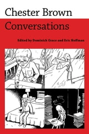 Chester Brown - Conversations ebook by Dominick Grace,Eric Hoffman