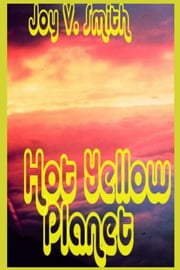 Hot Yellow Planet ebook by Joy Smith