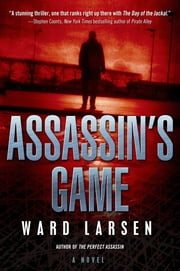 Assassin's Game ebook by Ward Larsen