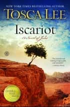 Iscariot - A Novel of Judas eBook by Tosca Lee