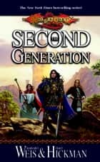 The Second Generation ebook by Margaret Weis, Tracy Hickman