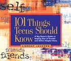 101 Things Teens Should Know - A Big Sister's Guide to Staying Out of Trouble and Other Helpful Hints ebook by