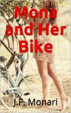 Mona and Her Bike ebook by J.F. Monari