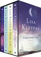 Friday Harbor Series Books 1-4 - Christmas Eve at Friday Harbor, Rainshadow Road, Dream Lake, and Crystal Cove ekitaplar by Lisa Kleypas
