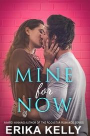 Mine For Now ebook by Erika Kelly