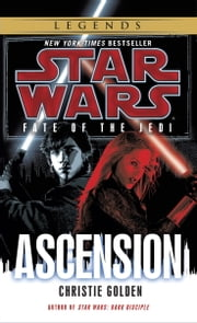 Ascension: Star Wars Legends (Fate of the Jedi) ebook by Christie Golden