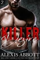 Killer Desire ebook by Alexis Abbott