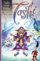 Tashi and the Wicked Magician - and other stories ebook by Anna Fienberg, Barbara Fienberg, Geoff Kelly,...