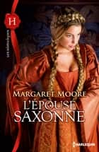 L'épouse saxonne ebook by Margaret Moore