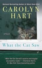 What the Cat Saw ebook by Carolyn Hart