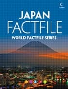 Japan Factfile: An encyclopaedia of everything you need to know about Japan, for teachers, students and travellers ebook by Collins