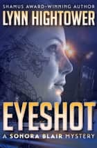 Eyeshot ebook by Lynn Hightower