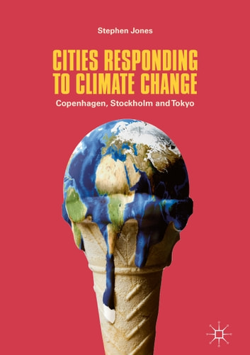 Cities Responding to Climate Change - Copenhagen, Stockholm and Tokyo 電子書 by Stephen Jones