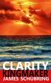 Clarity Kingmaker ebook by James Schubring