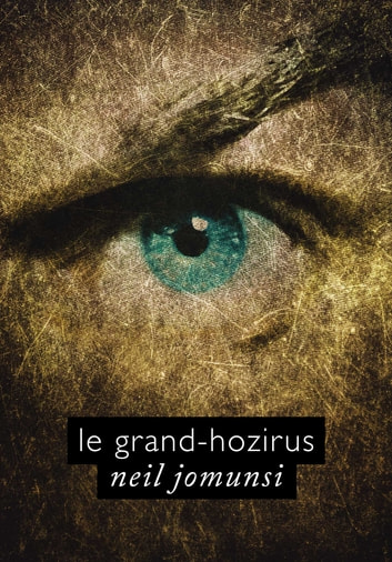 Le Grand-Hozirus (Projet Bradbury, #05) ebook by Neil Jomunsi