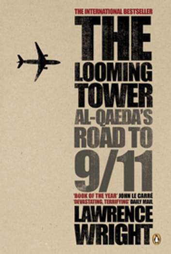 The Looming Tower - Al Qaeda's Road to 9/11 ebook by Lawrence Wright