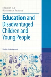 Education and Disadvantaged Children and Young People ebook by Mitsuko Matsumoto,Dr Colin Brock