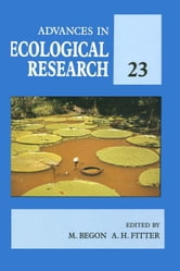 Advances in Ecological Research: Volume 23 ebook by Begon, M.