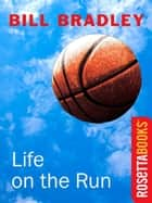 Life on the Run ebook by Bill Bradley