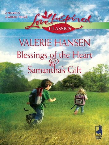 Blessings of the Heart and Samantha's Gift - An Anthology ebook by Valerie Hansen