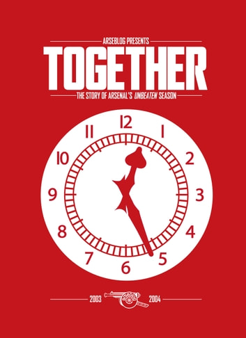 Together: the story of Arsenal's unbeaten season ebook by Andrew Mangan,Andrew Allen