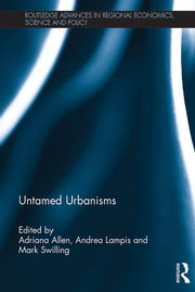 Untamed Urbanisms ebook by Adriana Allen,Andrea Lampis,Mark Swilling