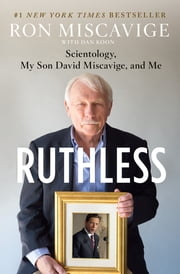 Ruthless - Scientology, My Son David Miscavige, and Me ebook by Kobo.Web.Store.Products.Fields.ContributorFieldViewModel