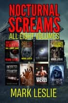 Nocturnal Screams - All 8 Volumes ebook by Mark Leslie