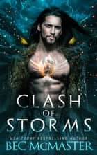 Clash of Storms - Dragon Shifter Fated Mates romance ebook by Bec McMaster