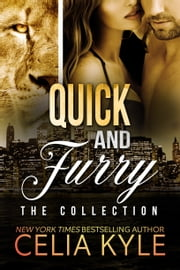 Quick and Furry Collection (BBW Paranormal Shapeshifter Boxed Set) ebook by Celia Kyle