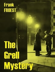The Grell Mystery ebook by Frank Froest