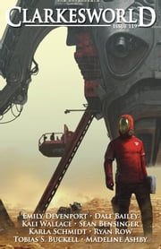 Clarkesworld Magazine Issue 119 ebook by Neil Clarke, Kali Wallace, Dale Bailey,...