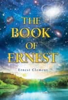 The Book of Ernest ebook by Ernest Clement
