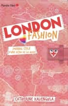 London Fashion 1 - Journal stylé d'une accro de la mode ebook by Catherine Kalengula