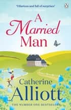 A Married Man eBook by Catherine Alliott