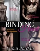 Binding Heart Series - Complete Collection - Binding Heart Series ebook by Lucia Jordan