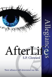 AfterLife Allegiances ebook by S. P. Cloward