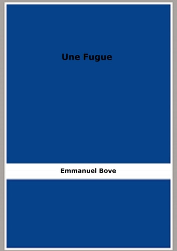 Une Fugue ebook by Emmanuel Bove