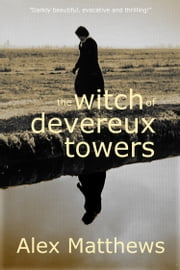 The Witch of Devereux Towers ebook by Alex Matthews