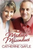 Mistletoe Misconduct ebook by