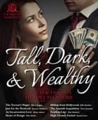 Tall, Dark, and Wealthy ebook by Olivia Logan,Susanne Matthews,Alexia Adams,Ellen Butler,Ellie Darkins,Nora Snowdon,Kate Kadence,Rachel Cross