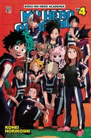 My Hero Academia vol. 04 ebook by Kohei Horikoshi