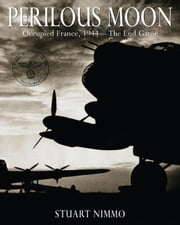Perilous Moon - Occupied France, 1944The End Game ebook by Nimmo, Stuart