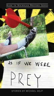 As If We Were Prey ebook by Michael Delp