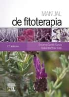 Manual de fitoterapia ebook by Encarna Castillo García, Isabel Martínez Solís