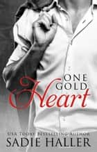 One Gold Heart ebook by Sadie Haller