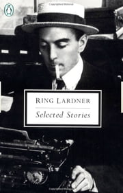 Selected Stories ebook by Ring Lardner,Jonathan Yardley