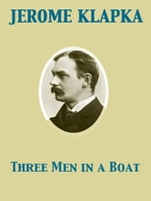 Three Men in a Boat ebook by Jerome Klapka